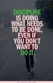 Discipline is doing what needs to be done, even if you dont want to do it. #morn...  Discipline is d...