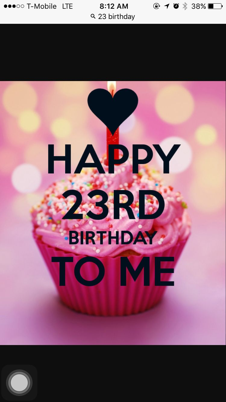Happy birthday to me .... #23 | Happy birthday cakes, 23rd ...