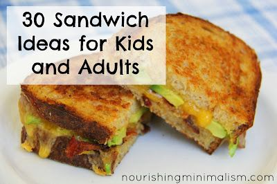 30 Sandwich Ideas For Kids And Adults Lunch Snacks Food Real