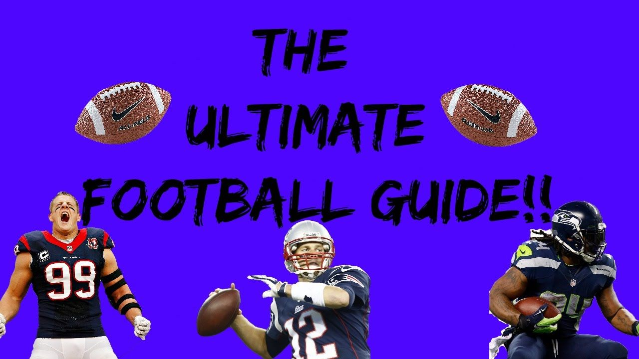 THE ULTIMATE FOOTBALL GUIDE FOOTBALL RULES EXPLAINED
