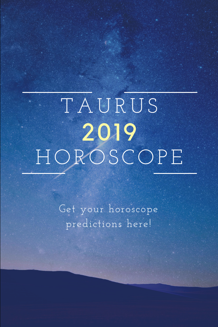 Taurus Horoscope 2019: Everything Is Possible This Year! | zodiac
