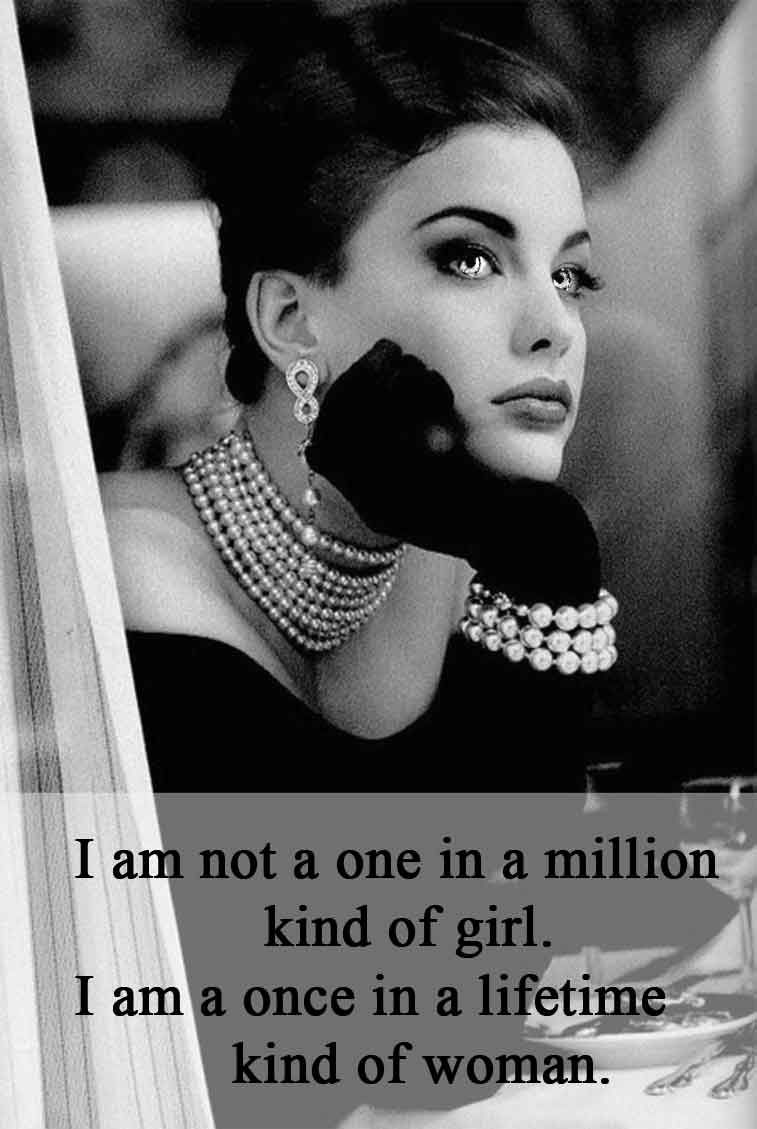 I am not a one in a million kind of girl.