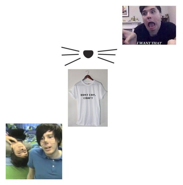 """Don't Cry, Craft"" by cupcakestylez ❤ liked on Polyvore featuring phan, danandphil, whiskers and dontcrycraft"