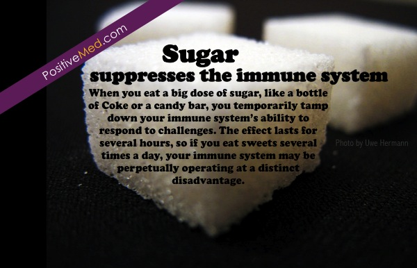 From the nutrition diva: Sugar suppresses the immune system.When you eat a big dose of sugar, like a bottle of Coke or