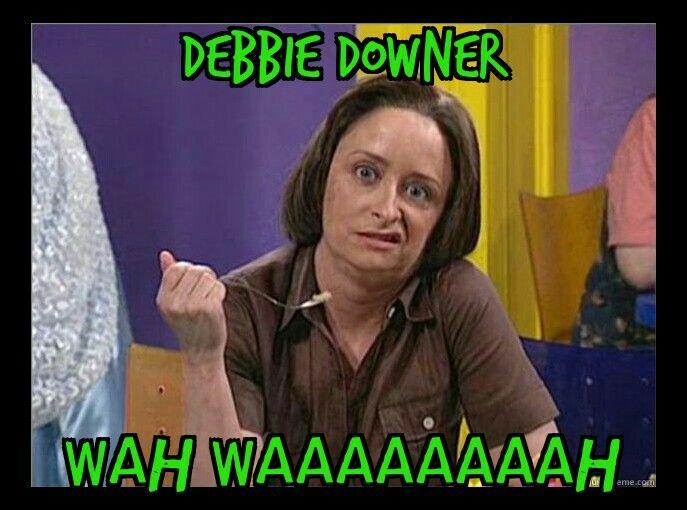 2d49ba26617f6640bf16304311290541 debbie downer memes i made pinterest debbie downer and memes