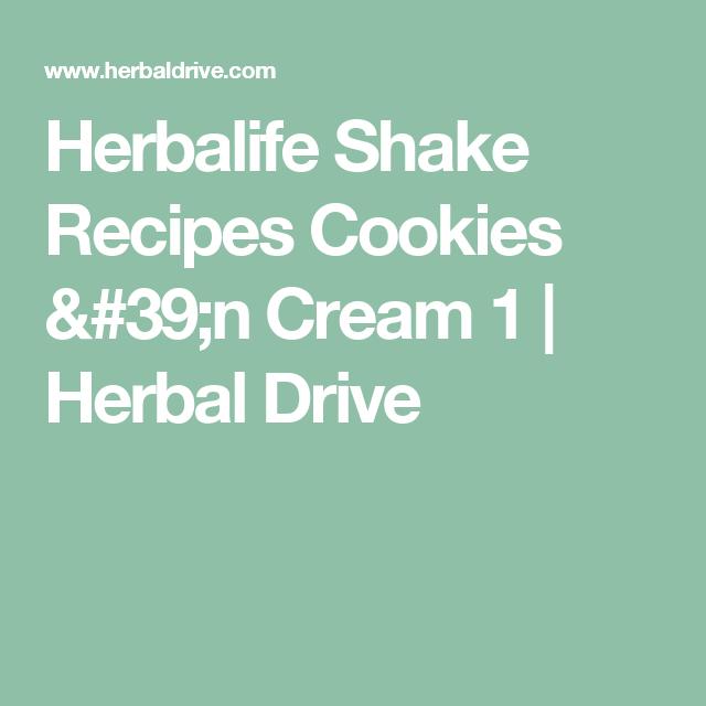 Herbalife Shake Recipes Cookies 'n Cream 1 | Herbal Drive