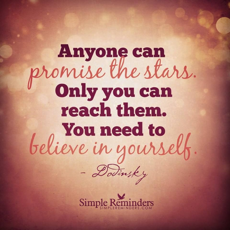 Favorite Positive Quotes Anyone Can Promise The Starsonly You Can Reach Themyou Need To