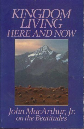 Kingdom Living Here and Now by John MacArthur - www.180movie.com