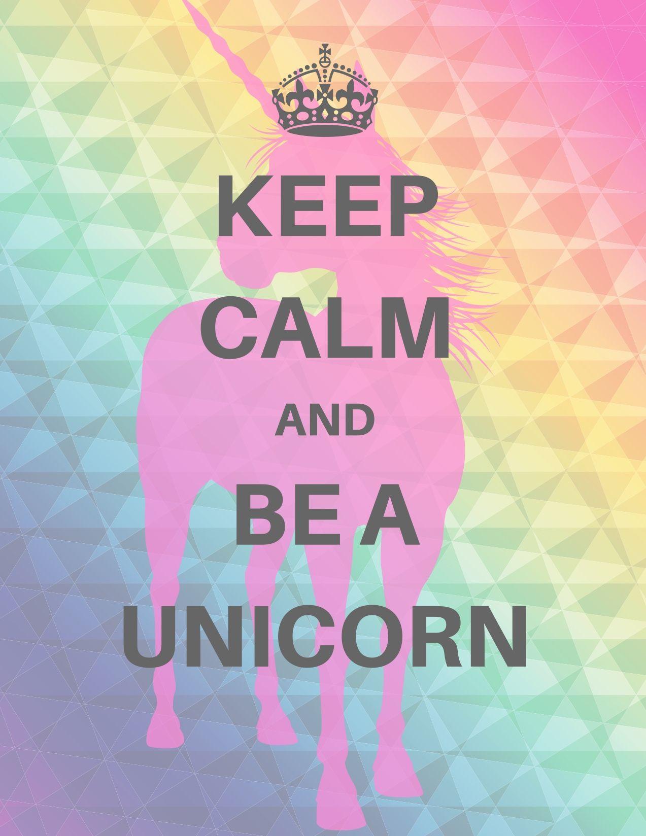 Keep calm and be a unicorn Unicorn Wallpaper Cute, Wallpaper Iphone Cute, Unicorns Wallpaper