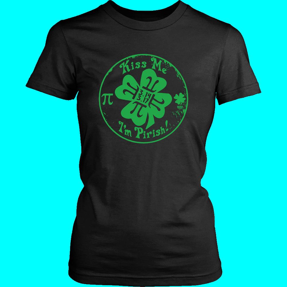 acf68dd07 Kiss Me I'm Irish Pi Day and St. Patty's Day Design on a District Womens  Shirt.