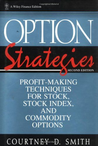 Bestseller Books Online Option Strategies: Profit-Making Techniques for Stock, Stock Index, and Commodity Options, 2nd Edition Courtney Smith $53.55  - http://www.ebooknetworking.net/books_detail-047111555X.html