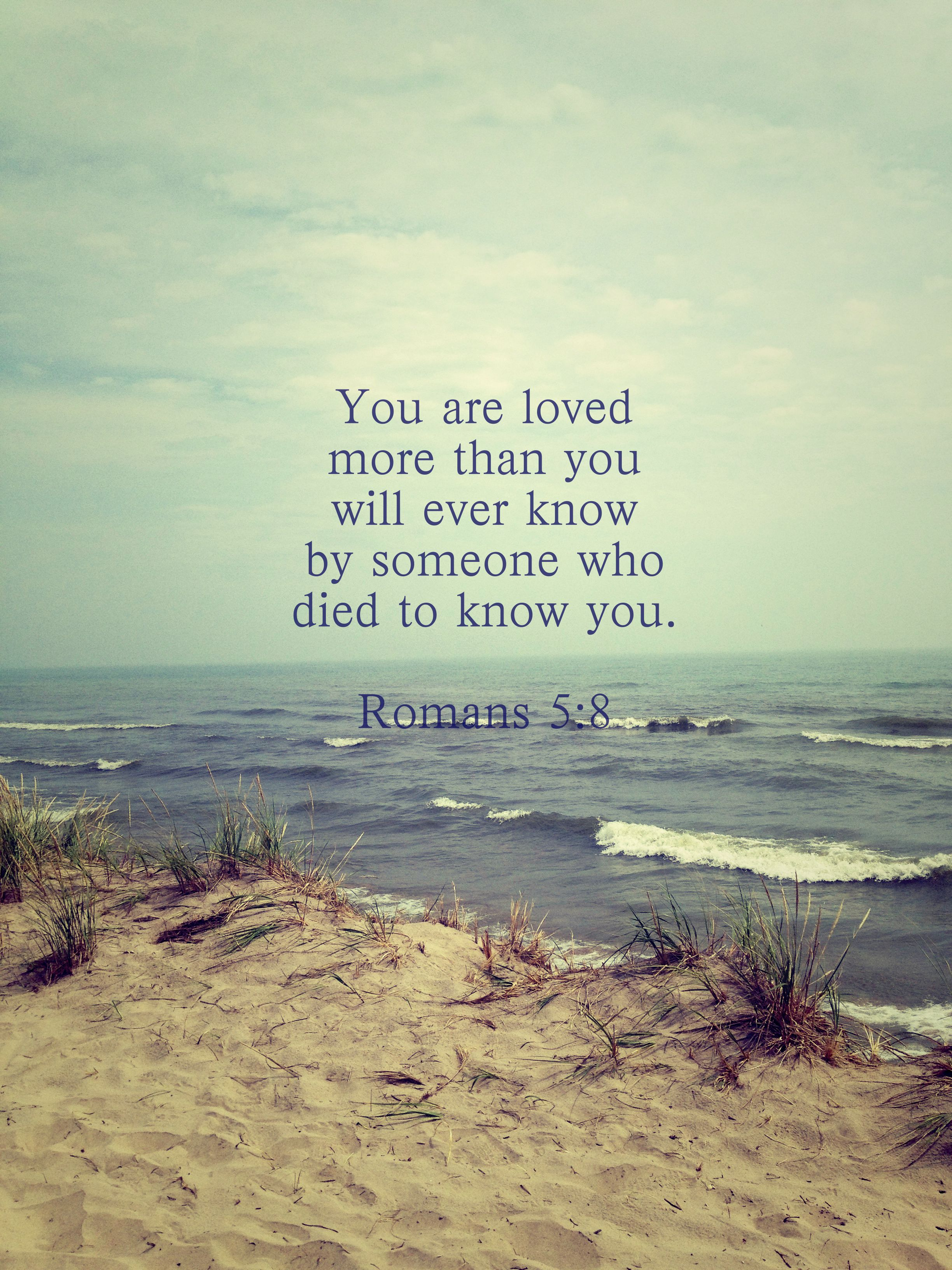 You are loved more than you will ever know by someone who d to Bible Verses QuotesInspirational