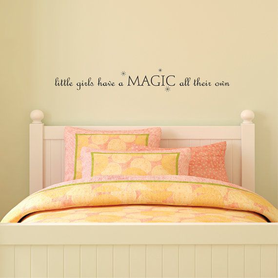 Wall Quote Decal Little Girls Have A Magic All Their Own Girls Room ...