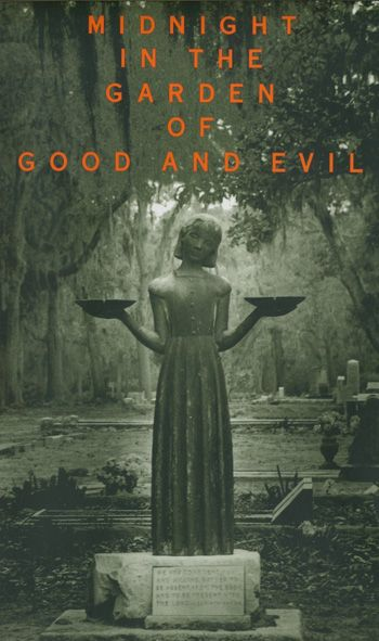 midnight in the garden of good and evil i have always felt like i needed to reread this book feel like i missed something the first time - Midnight In The Garden Of Good And Evil Book