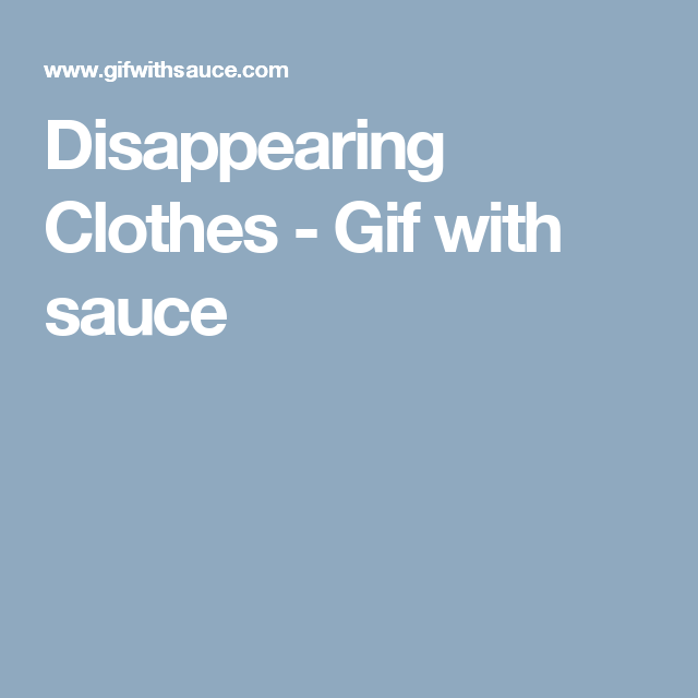 Disappearing Clothes Gif With Sauce Bible Object Lessons Church Games Keep In Mind