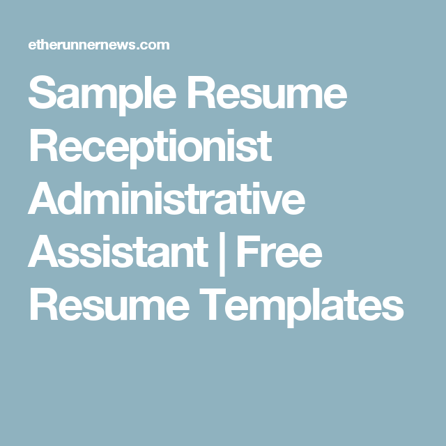 Sample Resume Receptionist Administrative Assistant | Free Resume ...