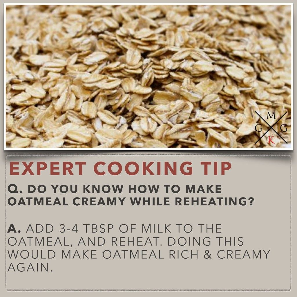 Do you know how to make oatmeal creamy while reheating