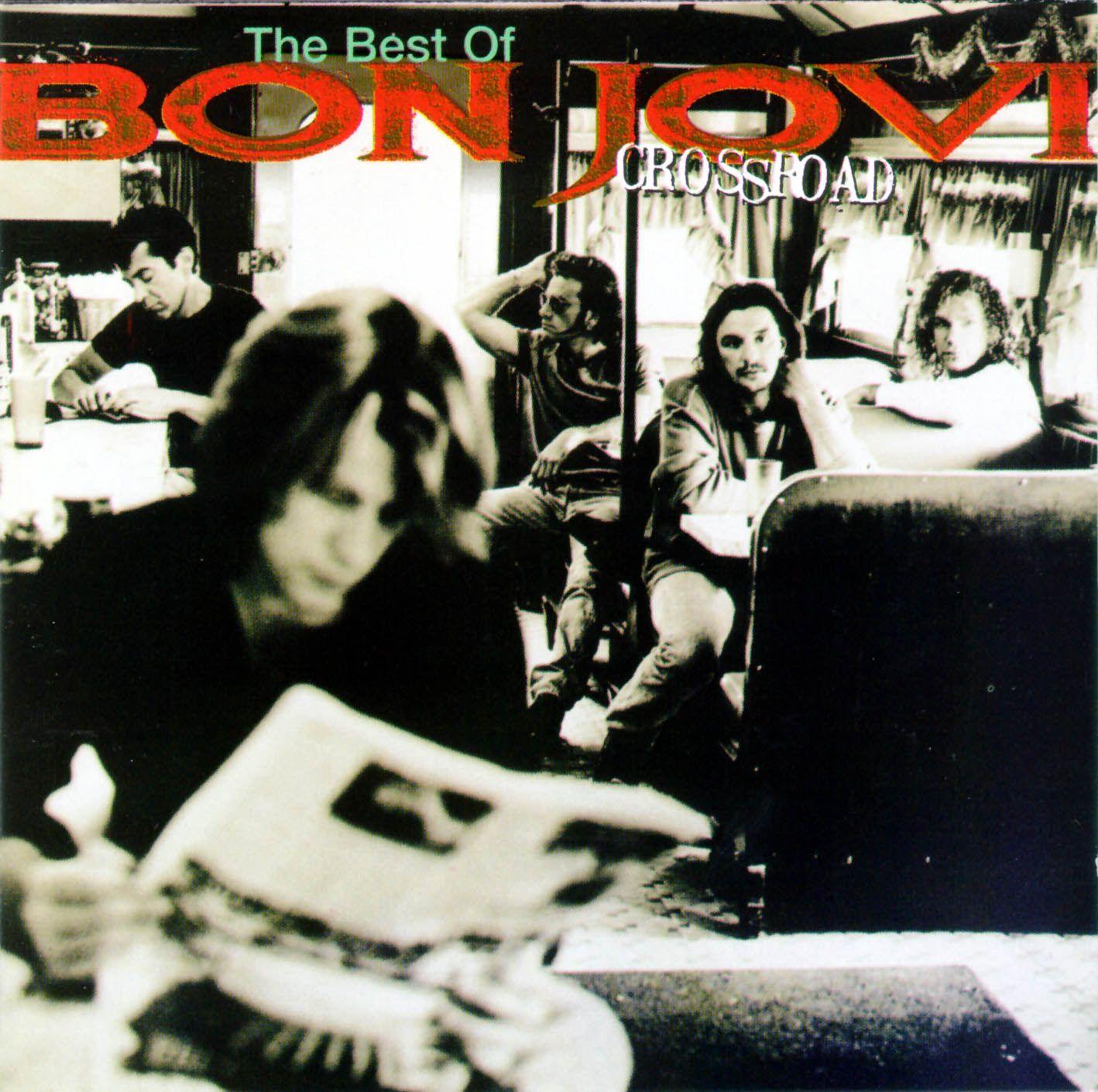 Bon Jovi I Love Crossroads By Far My Favorite Album Of Theirs