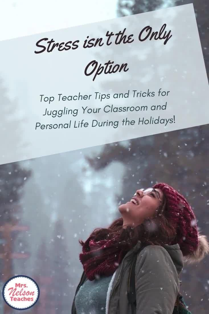 Teacher Tips and Tricks for a Stress-Free Holiday Season