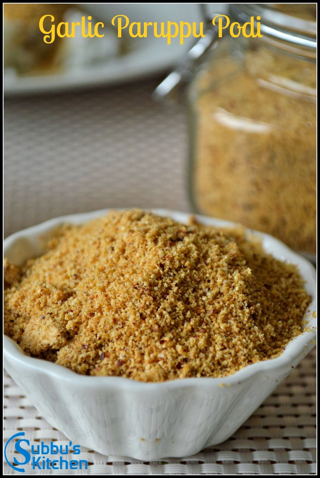 Garlic Paruppu Podi Subbus Kitchen Podi Recipe Snack Recipes Seasoning Recipes