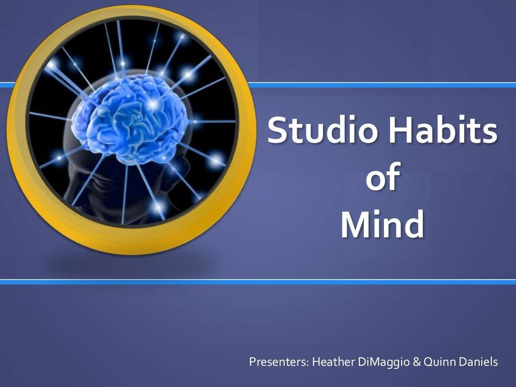 Studio Habits Of Mind By Objectplace Via Slideshare