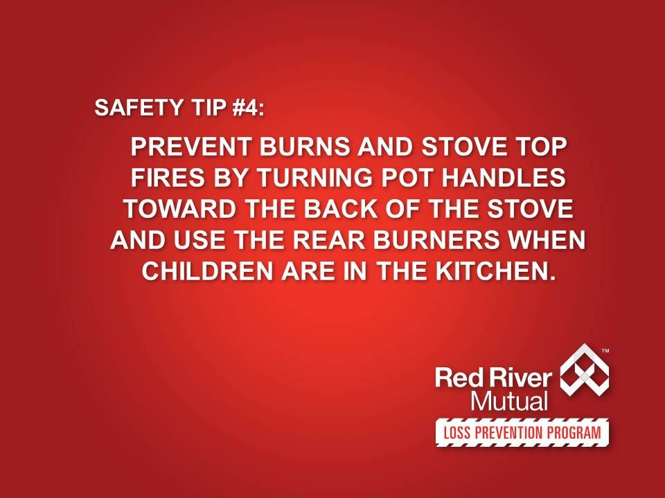 Safety Tip 4 Prevent Burns And Stove Top Fires By Turning Pot Handles Toward The Back Of The Stove And Use The Rear Burners When Electrical Safety Safety Tips