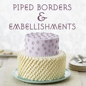 THE WILTON METHOD   Piped Borders and Embellishments Class ...