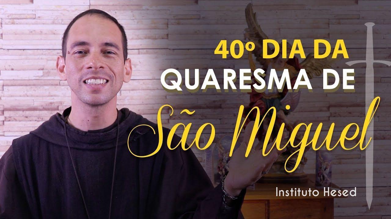 40º Dia Os Tres Arcanjos Quaresma De Sao Miguel Arcanjo 2019