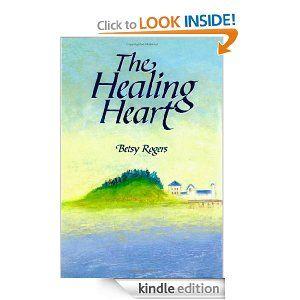 Amazon.com: The Healing Heart eBook: Betsy Rogers: Kindle Store