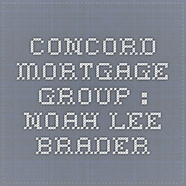 Concord Mortgage Group Noah Lee Brader