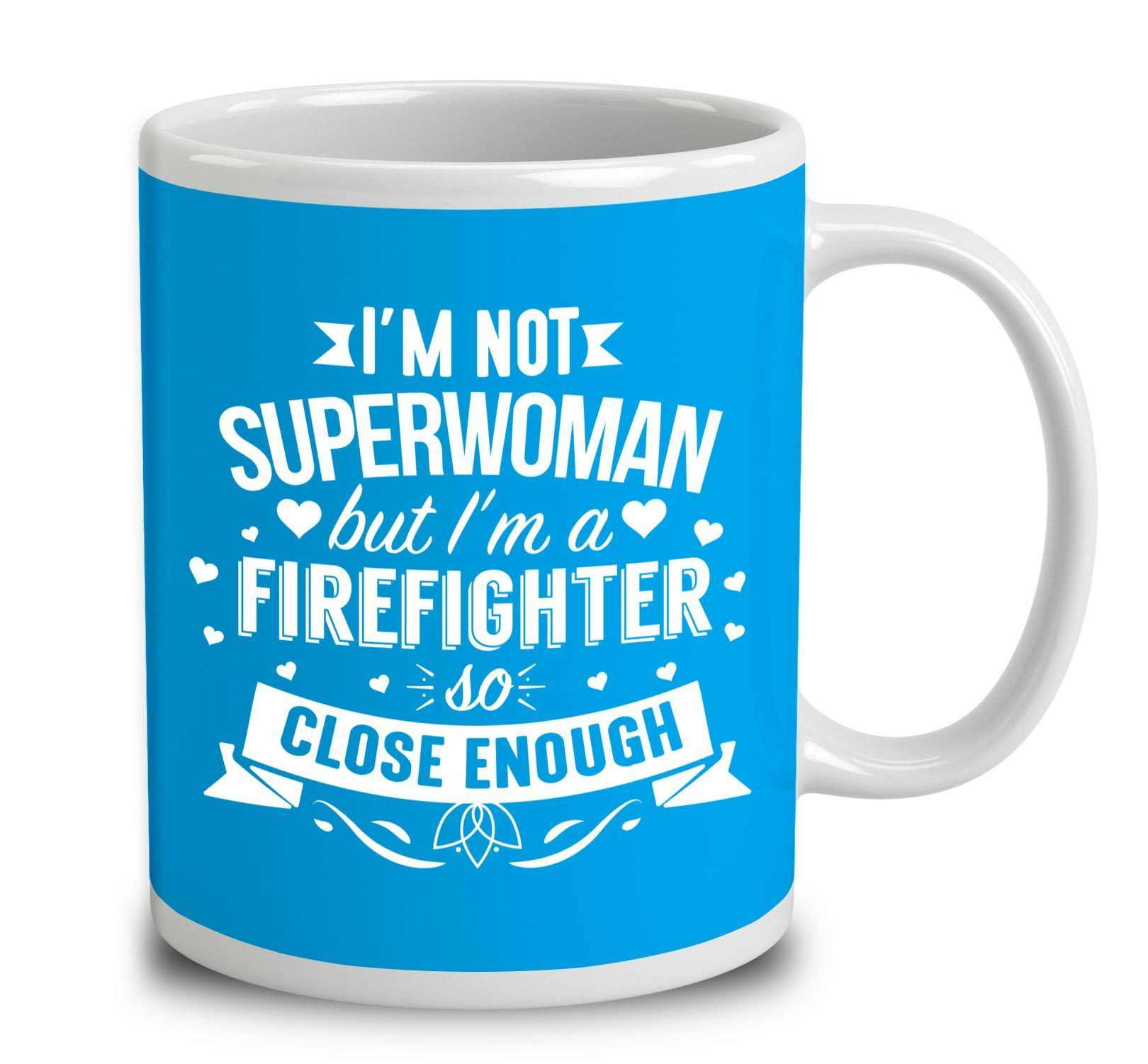 I'm Not Superwoman But I'm A Firefighter