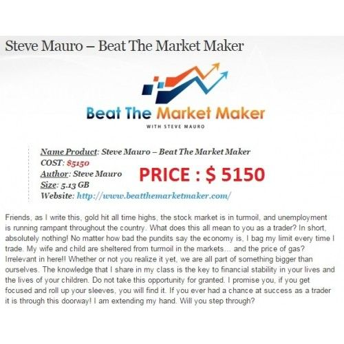 Steve Mauro Beat The Market Maker 5 Day Btmm Course Online