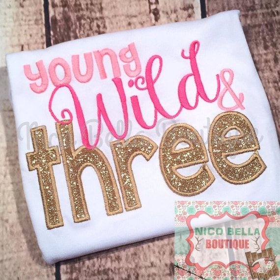 Young Wild and Three Third Birthday Shirt by NicoBellaBoutique