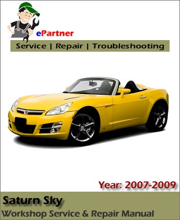 saturn sky service repair manual 2007 2009 saturn service manual rh pinterest com 2007 Saturn Sky Specs 2007 Saturn Sky Convertible Problems