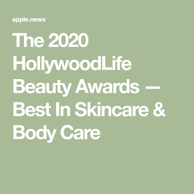 The 2020 HollywoodLife Beauty Awards — Best In Skincare & Body Care