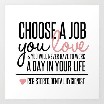 Choose a Job You Love - Registered Dental Hygienist Art ...