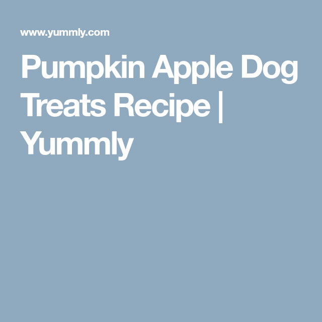 Pumpkin Apple Dog Treats Recipe Pumpkin Apple Dog Treat