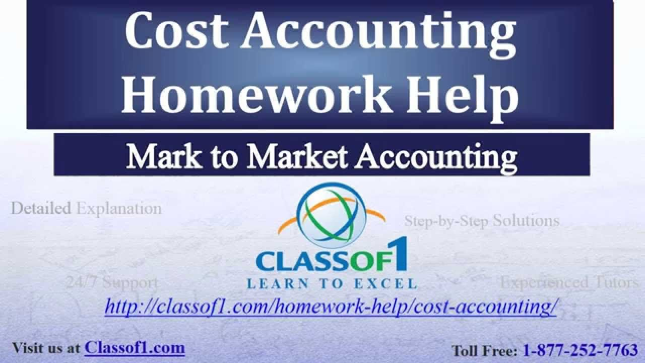 looking for customized help your cost accounting assignments looking for customized help your cost accounting assignments classof1 com homework help cost accounting mark to market account