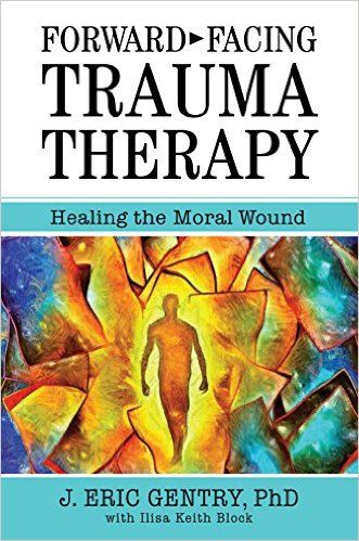 In this groundbreaking book, trauma expert J. Eric Gentry builds upon the pioneering insights of such luminaries as neuroscientist Stephen Porges, Judith Herman and Bessel van der Kolk to introduce Forward-Facing Trauma Therapy (FFTT), the next evolutionary leap in the treatment of traumatic stress. Unlike many traditional psychotherapies, FFTT eschews […]