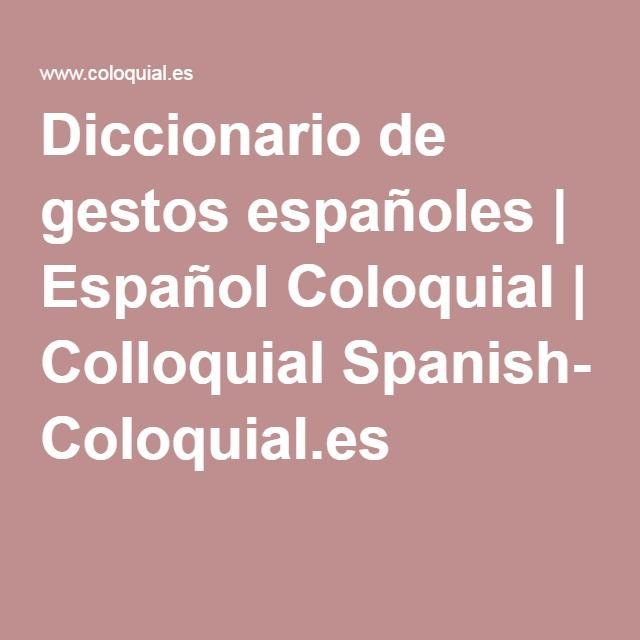 Diccionario de gestos españoles | Español Coloquial | Colloquial Spanish- Coloquial.es
