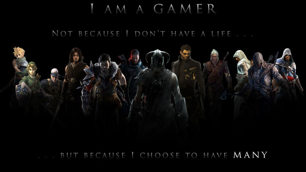 Gamer, Games, Life, Don T, Miscellanious, Choose, I Am