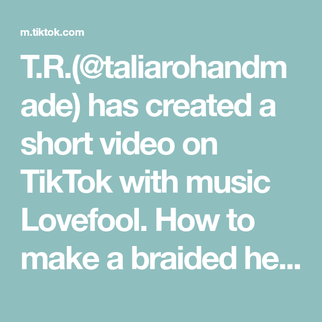 T R Taliarohandmade Has Created A Short Video On Tiktok With Music Lovefool How To Make A Braided Headband Crafts D Making Shirts How To Make Greenscreen