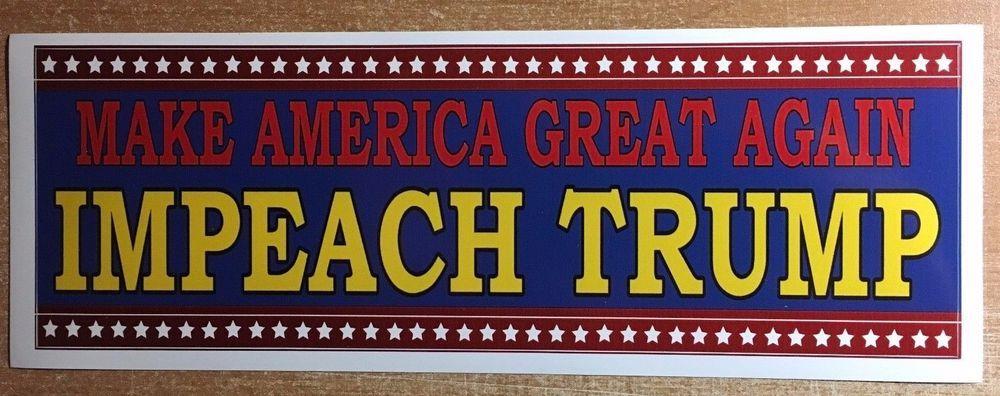 Impeach trump anti trump political bumper sticker