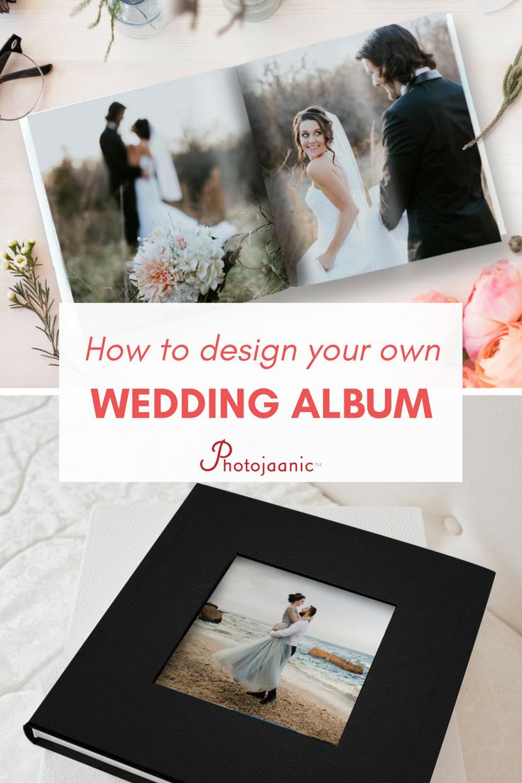 How To Design Your Own Wedding Album Wedding Album Ideas Wedding