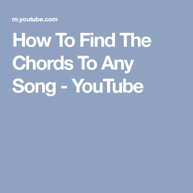 How To Find The Chords To Any Song - YouTube | Guitar | Pinterest ...