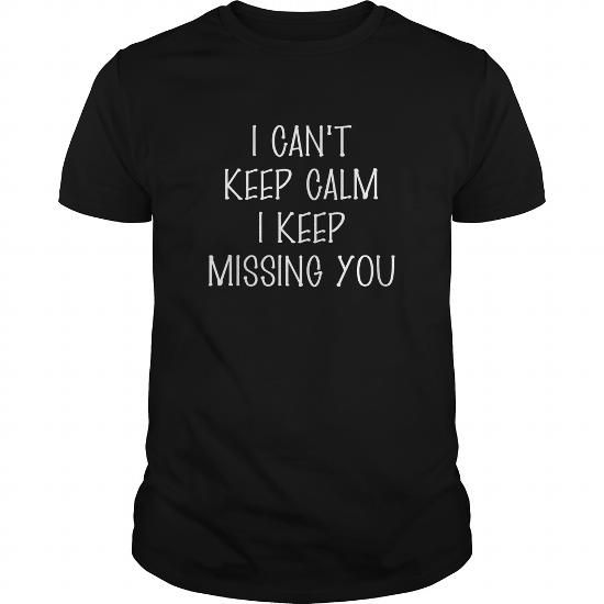 I CANT KEEP CALM I KEEP MISSING YOU T-SHIRT - I CANT KEEP CALM I KEEP MISSING YOU T-SHIRTS, HOODIES (21.5$ ==►►Click To Shopping Now) #i #cant #keep #calm #i #keep #missing #you #t-shirt #- #i #cant #keep #calm #i #keep #missing #you #Sunfrog #FunnyTshirts #SunfrogTshirts #Sunfrogshirts #shirts #tshirt #hoodie #sweatshirt #fashion #style