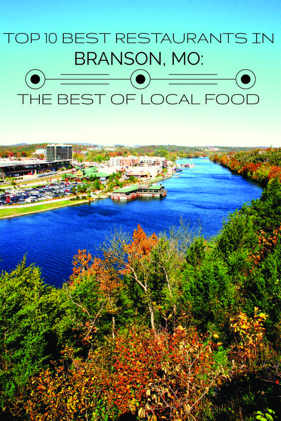 Top 10 Best Restaurants In Branson Mo The Of Local Food