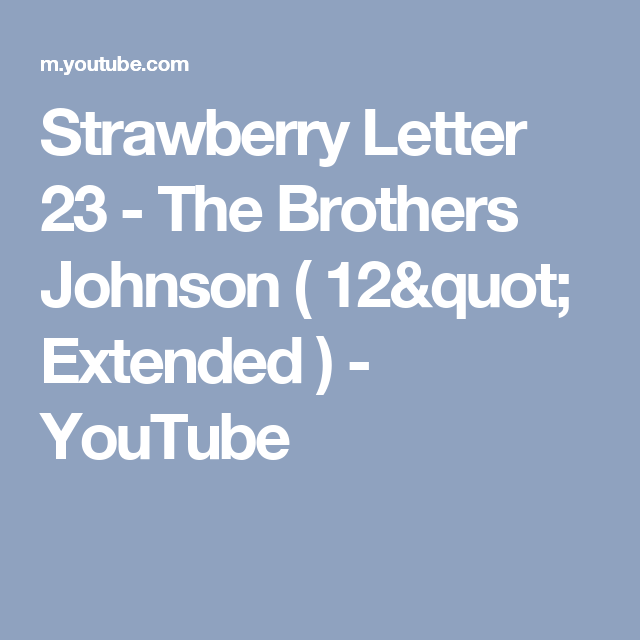 Strawberry Letter 23   The Brothers Johnson ( 12
