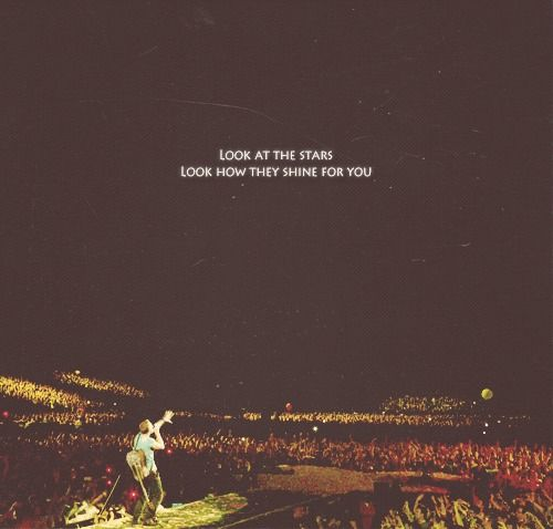 Look at the stars...look how they shine for you  Coldplay - Yellow