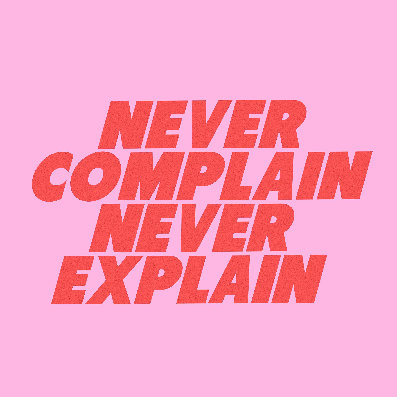 never complain never explain by typutopia | society 6